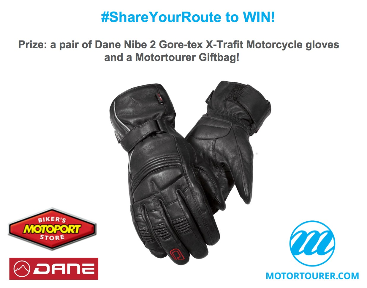 #ShareYourRoute competition sweepstake win Dane Nibe 2 Gore-tex X-Trafit Motorcycle gloves